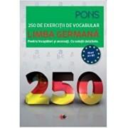 LIMBA GERMANA. 250 de exercitii de vocabular/PONS