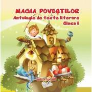 Magia povestilor, antologie de texte literare, clasa I