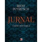 Jurnal. Editie integrala - Radu Petrescu