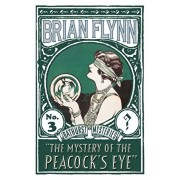 The Mystery of the Peacock's Eye: An Anthony Bathurst Mystery, Paperback/Brian Flynn