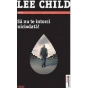 Sa nu te intorci niciodata - Lee Child