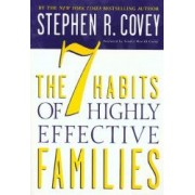 The 7 Habits of Highly Effective Families Building a Beautiful Family Culture in a Turbulent World