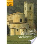 Early Medieval Architecture (Stalley Roger (Professor of the History of Art Trinity College Dublin))(Paperback) (9780192842237)