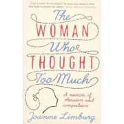 The Woman Who Thought Too Much: A Memoir of Obsession and Compulsion, Paperback