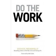 Do the Work: Overcome Resistance and Get Out of Your Own Way, Paperback/Steven Pressfield
