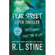 Fear Street Super Thriller: Party Games & Don't Stay Up Late, Paperback/R. L. Stine