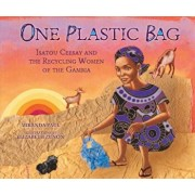 One Plastic Bag: Isatou Ceesay and the Recycling Women of the Gambia, Hardcover/Miranda Paul
