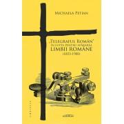"""""""Telegraful Roman"""" in lupta pentru apararea limbii romane (1853-1900) (eBook)"""