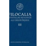 Filocalia 3 Sfintelor nevointe ale desavarsirii ed.2017