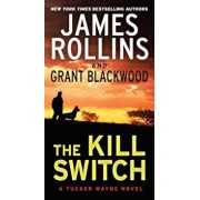 The Kill Switch, Paperback/James Rollins