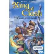 Ricky A. L. Knight Il mago delle ombre. King of Clash ISBN:9788851152970