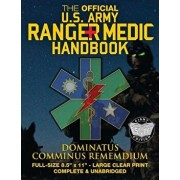 The Official US Army Ranger Medic Handbook - Full Size Edition: Master Close Combat Medicine! Giant 8.5 X 11 Size - Large, Clear Print - Complete & Un, Paperback/U S Army