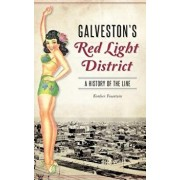 Galveston's Red Light District: A History of the Line, Hardcover/Kimber Fountain