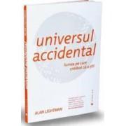 Universul accidental - Alan Lightman