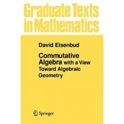 Commutative Algebra: With a View Toward Algebraic Geometry, Paperback/David Eisenbud