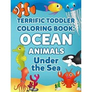 Coloring Books for Toddlers: Ocean Animal Coloring Book for Kids: Under the Sea Animals to Color for Early Childhood Learning, Preschool Prep, and, Paperback/Allison Winters