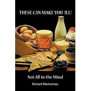 These Can Make You Ill: Not All in the Mind, Paperback/Richard Mackarness