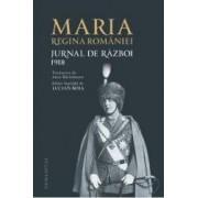 Jurnal De Razboi 1918 - Maria Regina Romaniei