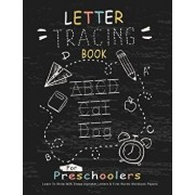 Letter Tracing Book for Preschoolers: Learn to Write with This Alphabet Letters & First Words Workbook Paper: 100 Pages, Large Practice Workbook 8.5 X, Paperback/Genius Educational Books