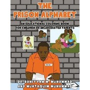 The Prison Alphabet: An Educational Coloring Book for Children of Incarcerated Parents, Paperback/Dr Bahiyyah Muhammad