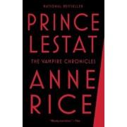 Prince Lestat: The Vampire Chronicles, Paperback/Anne Rice