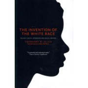The Invention of the White Race, Volume 1: Racial Oppression and Social Control - Racial Oppression and Social Control (Allen Theodore W.)(Paperback) (9781844677696)