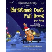 Christmas Duet Fun Book for Violin: Easy to play Christmas and Hanukkah duets for the young musician, Paperback/Larry E. Newman