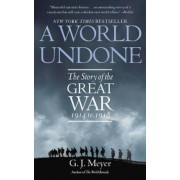 A World Undone: The Story of the Great War 1914 to 1918, Paperback