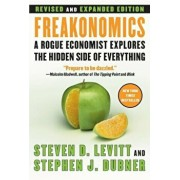 Freakonomics REV Ed: A Rogue Economist Explores the Hidden Side of Everything, Paperback/Steven D. Levitt