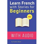 Learn French with Stories for Beginners Vol 3: 15 French Stories for Beginners with English Glossaries Throughout the Text, Paperback/Frederic Bibard