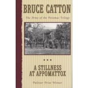 A Stillness at Appomattox: The Army of the Potomac Trilogy, Paperback