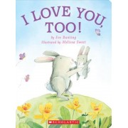 I Love You, Too!, Hardcover