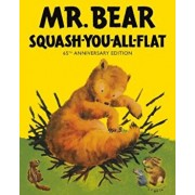 Mr Bear Squash You All Flat, Hardcover/Morrell Gipson