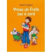 Vreau un frate sau o sora - Astrid Lindgren