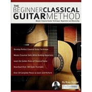 The Beginner Classical Guitar Method: Master Classical Guitar Technique, Repertoire and Musicality, Paperback/Ross Trottier