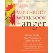 Mind-Body Workbook for Anger: Effective Tools for Anger Management & Conflict Resolution, Paperback