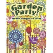 Garden Party!: Flower Designs to Color, Paperback
