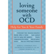 Loving Someone with OCD: Help for You & Your Family, Paperback