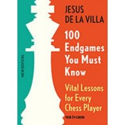100 Endgames You Must Know: Vital Lessons for Every Chess Player, Paperback