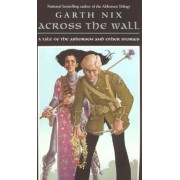 Across the Wall: A Tale of the Abhorsen and Other Stories, Paperback