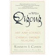 The Way of Qigong: The Art and Science of Chinese Energy Healing, Paperback