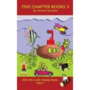 Five Chapter Books 3: Systematic Decodable Books Help Developing Readers, including Those with Dyslexia, Learn to Read with Phonics, Paperback/Pamela Brookes