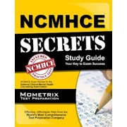 NCMHCE Secrets: NCMHCE Exam Review for the National Clinical Mental Health Counseling Examination, Paperback/Ncmhce Exam Secrets Test Prep Team