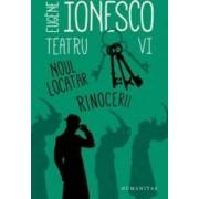 Teatru VI Noul locatar. Rinocerii - Eugene Ionesco