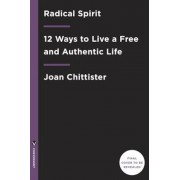 Radical Spirit: 12 Ways to Live a Free and Authentic Life, Hardcover
