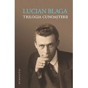 Trilogia cunosterii/Lucian Blaga