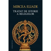 Editura Humanitas Tratat de istorie a religiilor - mircea eliade editura humanitas
