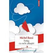 Fetita cu ochi albastri/Michel Bussi