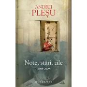 Note, stari, zile (1968-2009)/Andrei Plesu