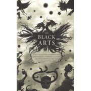 The Black Arts: A Concise History of Witchcraft, Demonology, Astrology, Alchemy, and Other Mystical Practices Throughout the Ages, Paperback